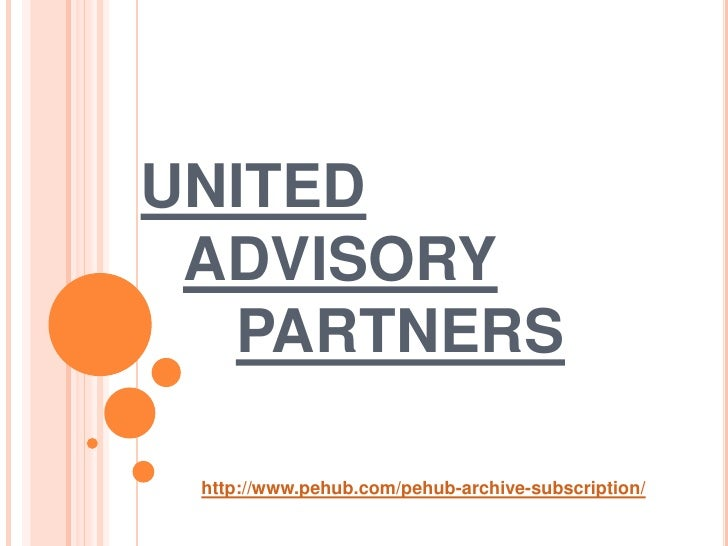 UNITED ADVISORY  PARTNERS http://www.pehub.com/pehub-archive-subscription/