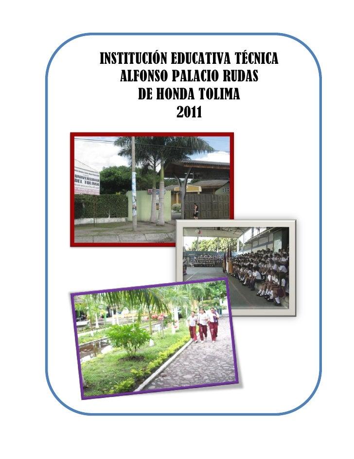 INSTITUCIÓN EDUCATIVA TÉCNICA   ALFONSO PALACIO RUDAS      DE HONDA TOLIMA             2011