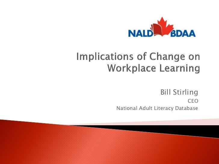 Bill Stirling                            CEONational Adult Literacy Database