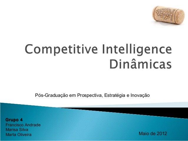 Grupo 4 Francisco Andrade Marisa Silva Marta Oliveira Maio de 2012 Pós-Graduação em Prospectiva, Estratégia e Inovação