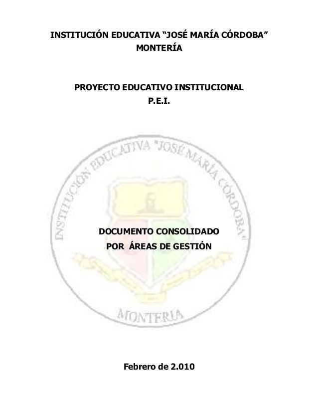 "INSTITUCIÓN EDUCATIVA ""JOSÉ MARÍA CÓRDOBA"" MONTERÍA PROYECTO EDUCATIVO INSTITUCIONAL P.E.I. DOCUMENTO CONSOLIDADO POR ÁREA..."