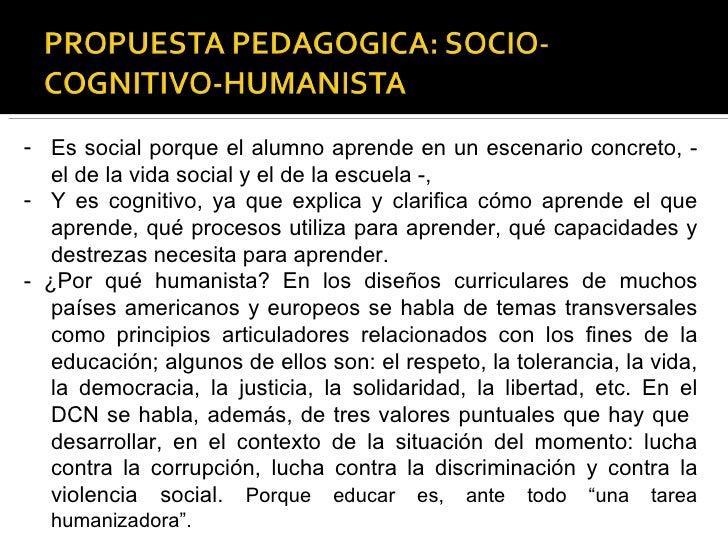 <ul><li>Es social porque el alumno aprende en un escenario concreto, - el de la vida social y el de la escuela -,  </li></...
