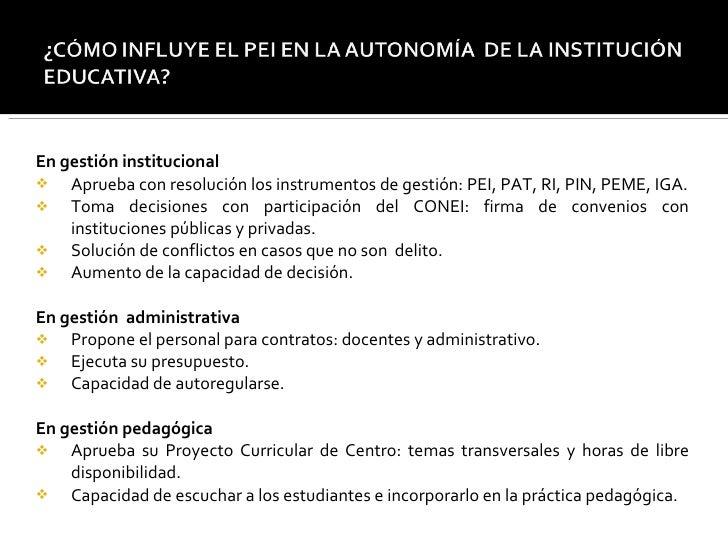 <ul><li>En gestión institucional </li></ul><ul><li>Aprueba con resolución los instrumentos de gestión: PEI, PAT, RI, PIN, ...
