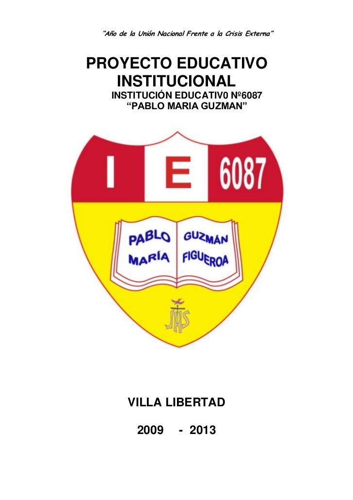 """""""Año de la Unión Nacional Frente a la Crisis Externa""""PROYECTO EDUCATIVO   INSTITUCIONAL    INSTITUCIÓN EDUCATIV0 Nº6087   ..."""