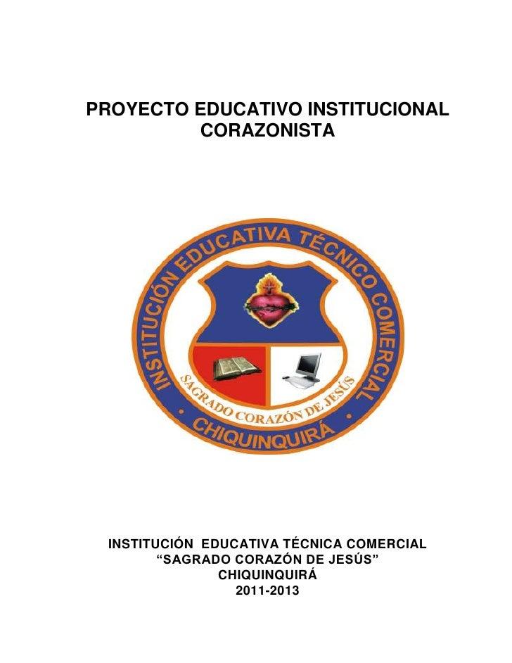 """PROYECTO EDUCATIVO INSTITUCIONAL          CORAZONISTA INSTITUCIÓN EDUCATIVA TÉCNICA COMERCIAL        """"SAGRADO CORAZÓN DE J..."""