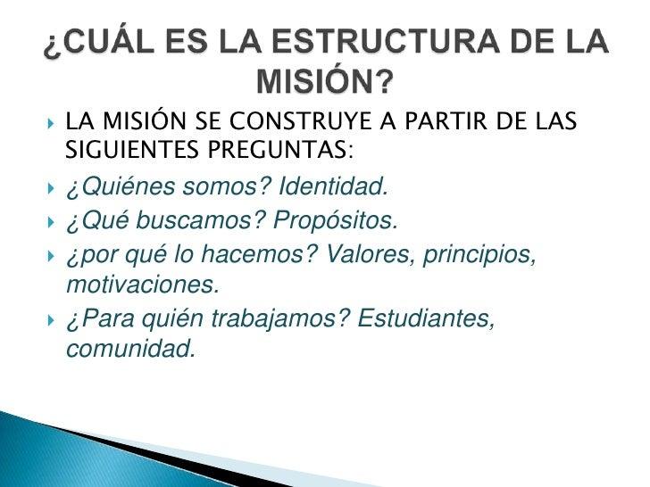 OBSERVAMOS Y LEEMOS CRÍTICAMENTE LA MISIÓN Y VISIÓN INSTITUCIONAL FORMULADAS HASTA LA FECHA A PARTIR DE UNOS MODELOS PRESE...