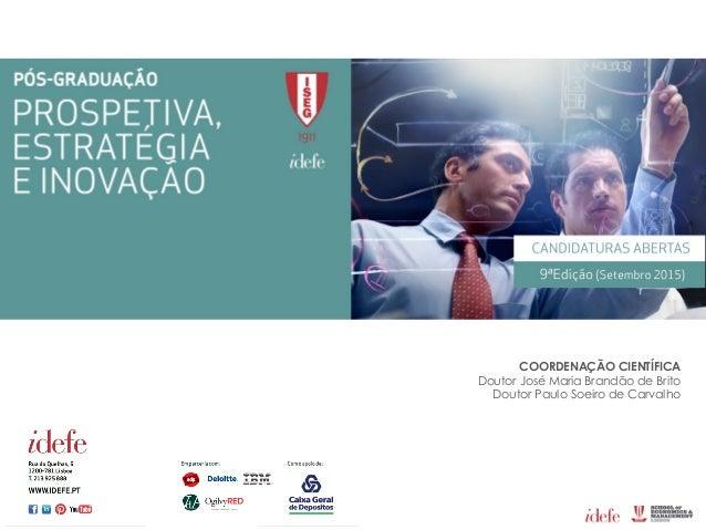 COORDENAÇÃO CIENTÍFICA Doutor José Maria Brandão de Brito Doutor Paulo Soeiro de Carvalho