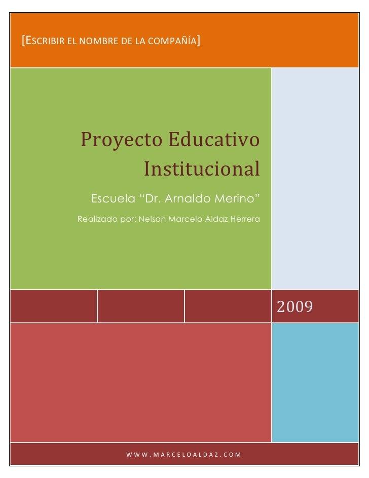 [ESCRIBIR EL NOMBRE DE LA COMPAÑÍA]                Proyecto Educativo                  Institucional              Escuela ...