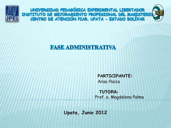 PARTICIPANTE:             Arias Raíza              TUTORA:            Prof. a. Magdalena PalmaUpata, Junio 2012