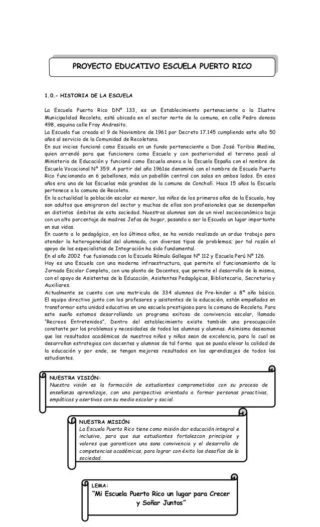 1.0.- HISTORIA DE LA ESCUELA La Escuela Puerto Rico DNº 133, es un Establecimiento perteneciente a la Ilustre Municipalida...