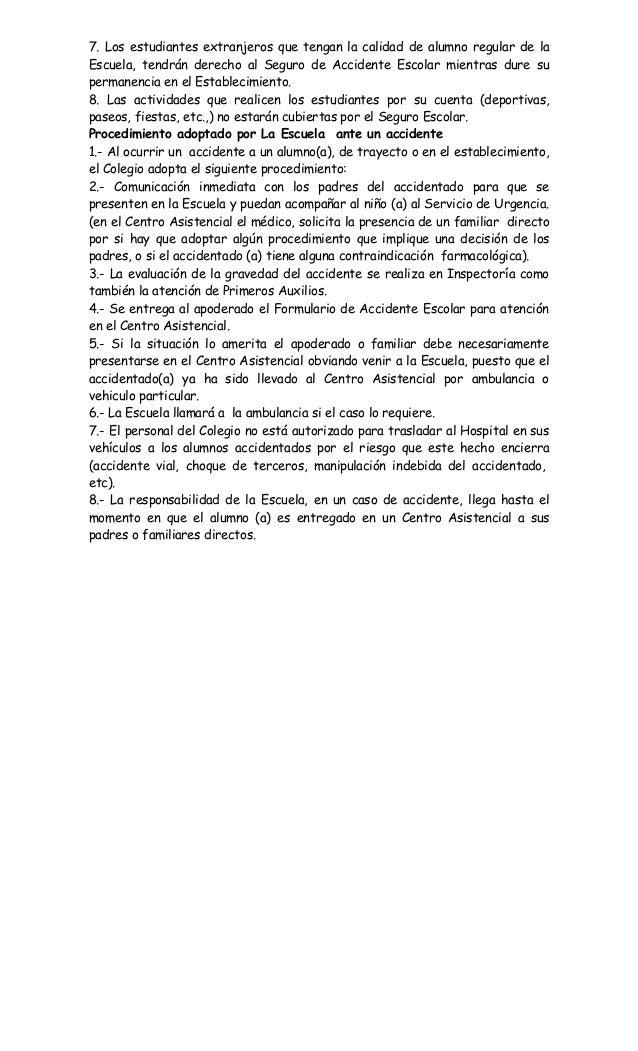 7. Los estudiantes extranjeros que tengan la calidad de alumno regular de la Escuela, tendrán derecho al Seguro de Acciden...