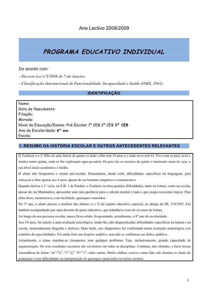Ano Lectivo 2008/2009                 PROGRAMA EDUCATIVO INDIVIDUALDe acordo com:- Decreto-Lei nº3/2008 de 7 de Janeiro.- ...