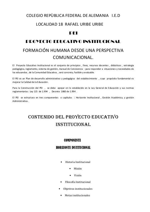 COLEGIO REPÙBLICA FEDERAL DE ALEMANIA I.E.D LOCALIDAD 18 RAFAEL URIBE URIBE PEI PROYECTO EDUCATIVO INSTITUCIONAL FORMACIÓN...