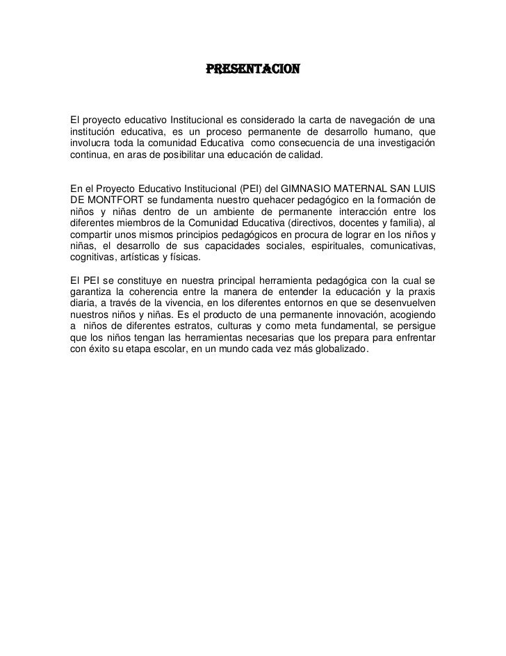 PRESENTACIONEl proyecto educativo Institucional es considerado la carta de navegación de unainstitución educativa, es un p...