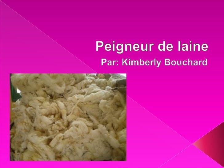 Peigneur de laine<br />Par: Kimberly Bouchard<br />