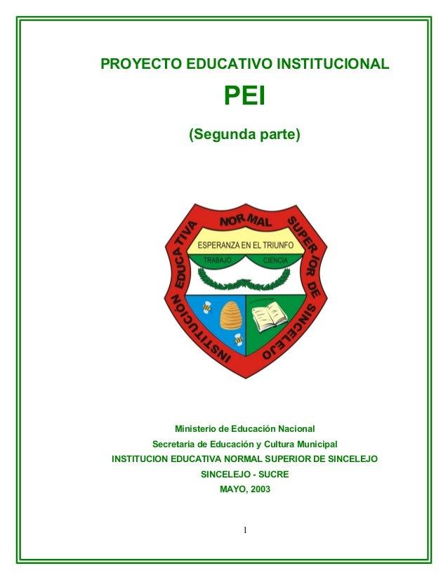 PROYECTO EDUCATIVO INSTITUCIONAL PEI (Segunda parte) Ministerio de Educación Nacional Secretaria de Educación y Cultura Mu...