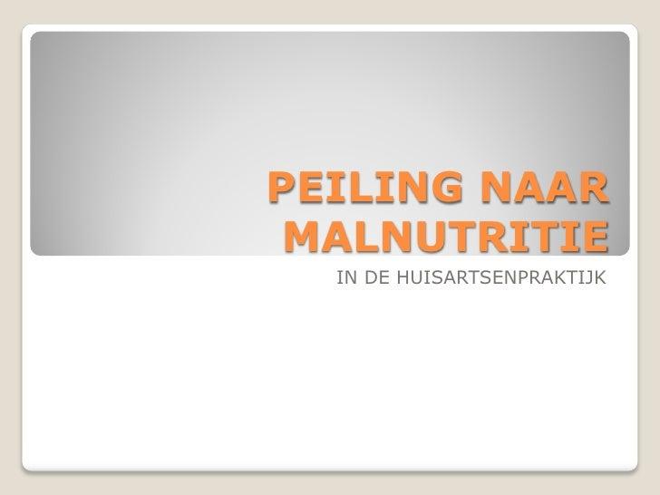 PEILING NAAR MALNUTRITIE  IN DE HUISARTSENPRAKTIJK