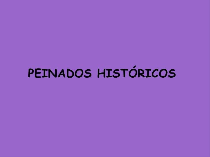 PEINADOS HISTÓRICOS