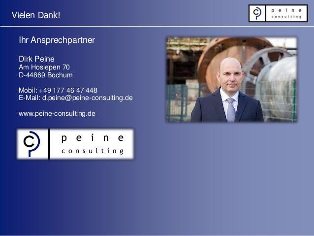 Vielen Dank! Ihr Ansprechpartner Dirk Peine Am Hosiepen 70 D-44869 Bochum Mobil: +49 177 46 47 448 E-Mail: d.peine@peine-c...