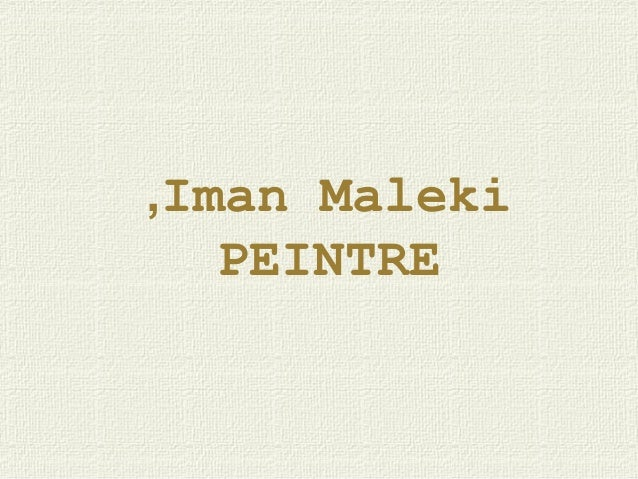 ,Iman Maleki   PEINTRE