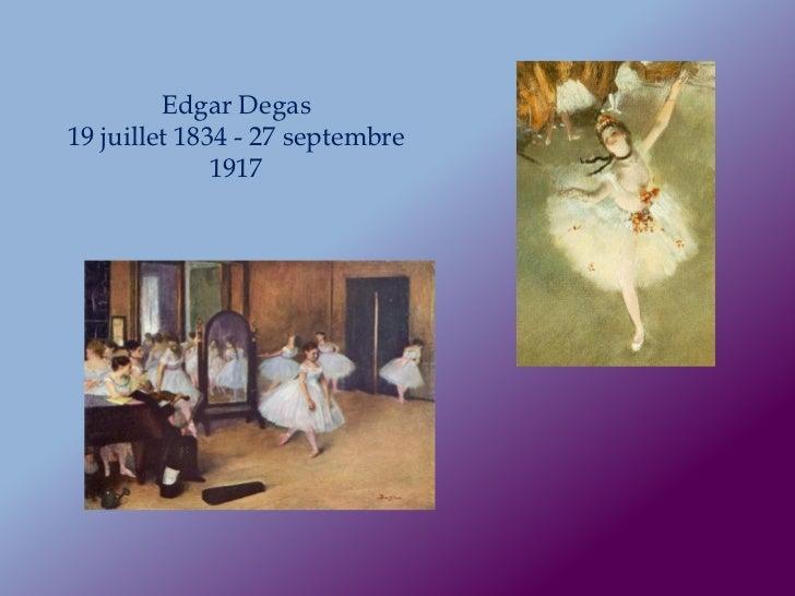 Edgar Degas19 juillet 1834 - 27 septembre              1917