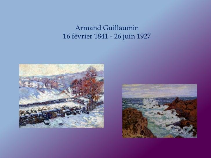 Armand Guillaumin16 février 1841 - 26 juin 1927