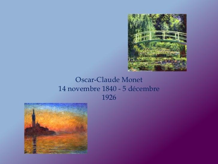 Oscar-Claude Monet14 novembre 1840 - 5 décembre            1926