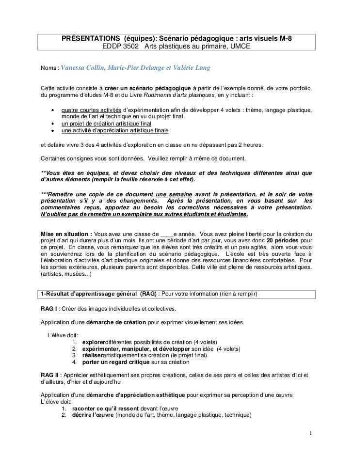 PRÉSENTATIONS (équipes): Scénario pédagogique : arts visuels M-8                 EDDP 3502 Arts plastiques au primaire, UM...