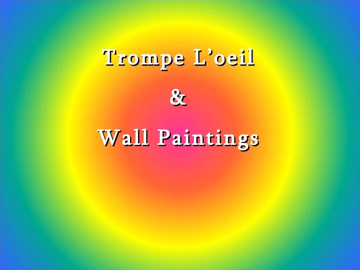 Trompe L'oeil      &Wall Paintings