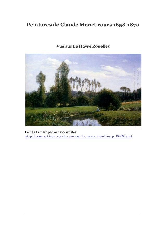 Peintures de Claude Monet cours 1858-1870  Vue sur Le Havre Rouelles  Peint à main par Artisoo artistes: la http://www.art...