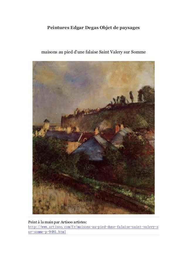 Peintures Edgar Degas Objet de paysages  maisons au pied d'une falaise Saint Valery sur Somme  Peint à main par Artisoo ar...