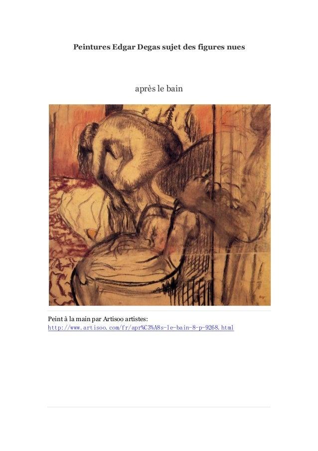 Peintures Edgar Degas sujet des figures nues  aprè le bain s  Peint à main par Artisoo artistes: la http://www.artisoo.com...