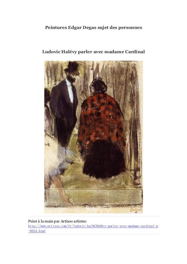 Peintures Edgar Degas sujet des personnes  Ludovic Halé parler avec madame Cardinal vy  Peint à main par Artisoo artistes:...