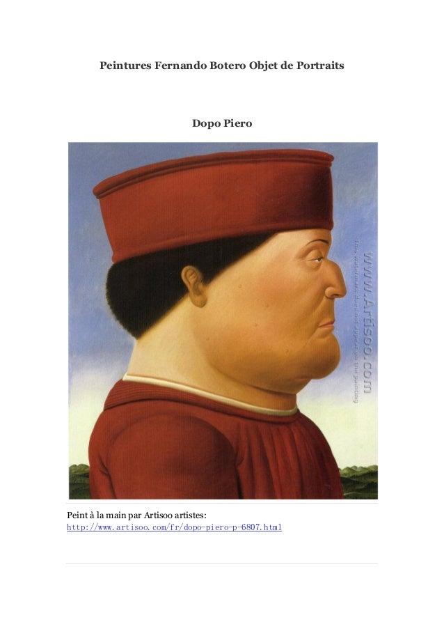 Peintures Fernando Botero Objet de Portraits  Dopo Piero  Peint à main par Artisoo artistes: la http://www.artisoo.com/fr/...