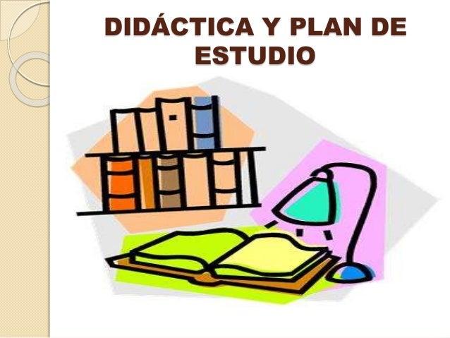 DIDÁCTICA Y PLAN DE ESTUDIO