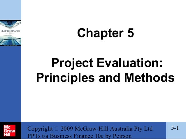 Chapter 5 Project Evaluation: Principles and Methods  Copyright  2009 McGraw-Hill Australia Pty Ltd PPTs t/a Business Fin...