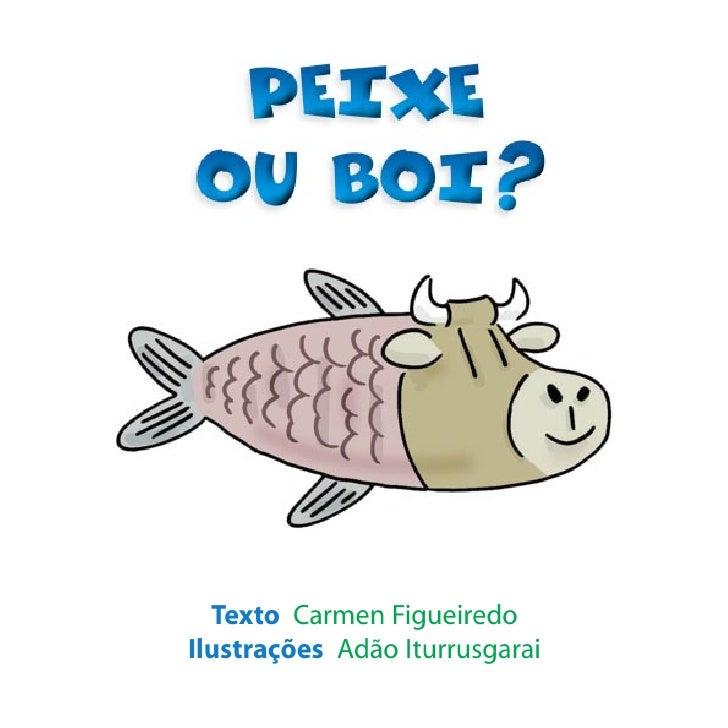 Texto Carmen FigueiredoIlustrações Adão Iturrusgarai