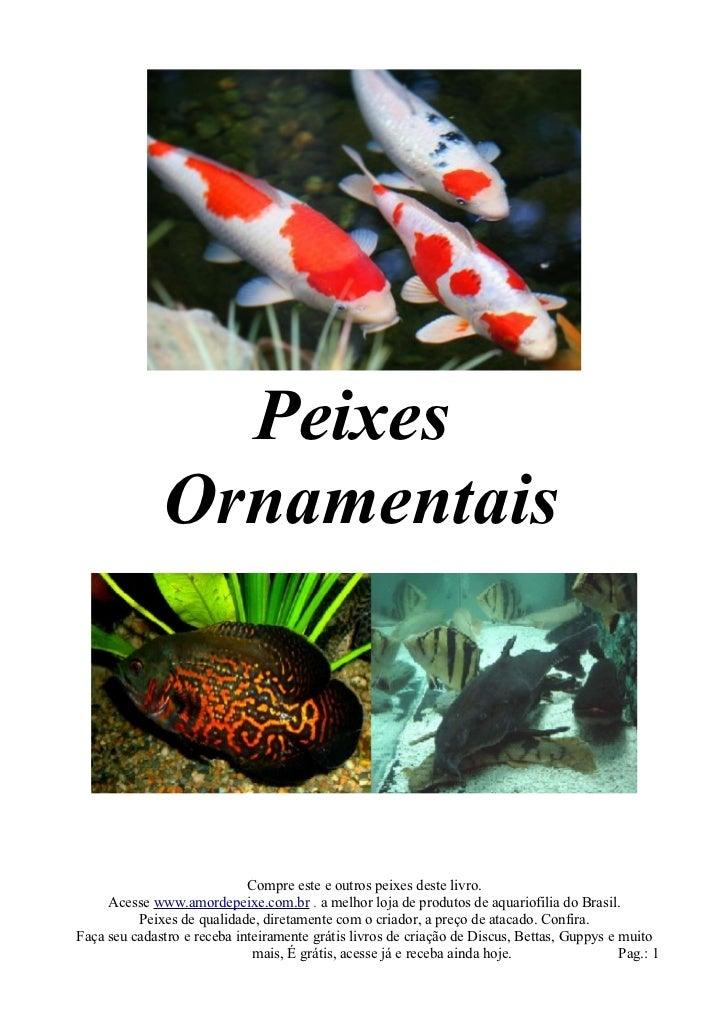 Peixes              Ornamentais                             Compre este e outros peixes deste livro.     Acesse www.amorde...