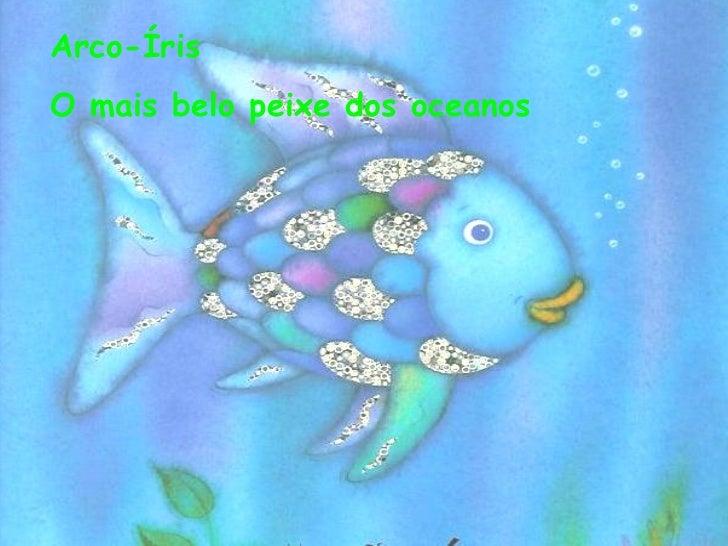 Arco-Íris O mais belo peixe dos oceanos