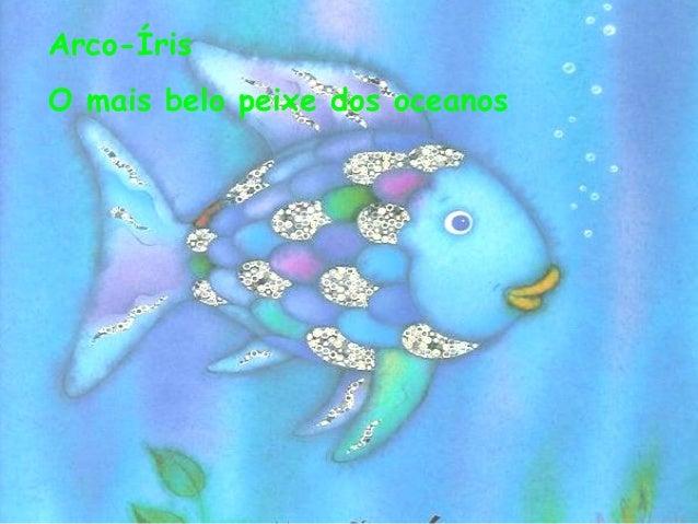 Arco-ÍrisO mais belo peixe dos oceanos