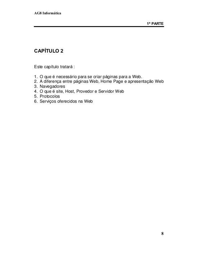 AG8 Informática  1ª PARTE  8  CAPÍTULO 2  Este capítulo tratará :  1. O que é necessário para se criar páginas para a Web....