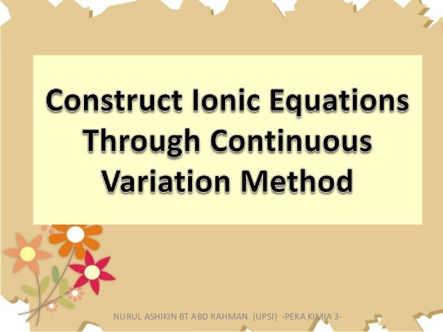 using method of continuous variations to What is another name for the method of continuous variations student response from chem 1031 at auburn university.