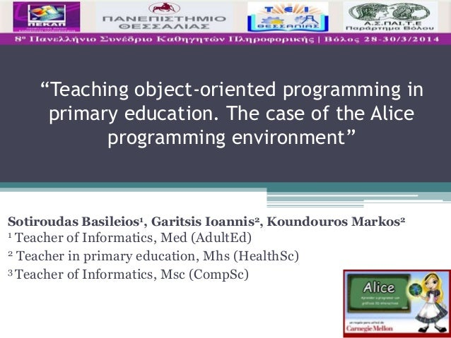"""""""Teaching object-oriented programming in primary education. The case of the Alice programming environment"""" Sotiroudas Basi..."""