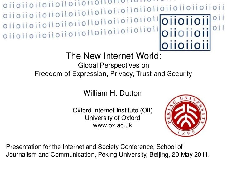 The New Internet World:<br />Global Perspectives on <br />Freedom of Expression, Privacy, Trust and Security<br />William ...