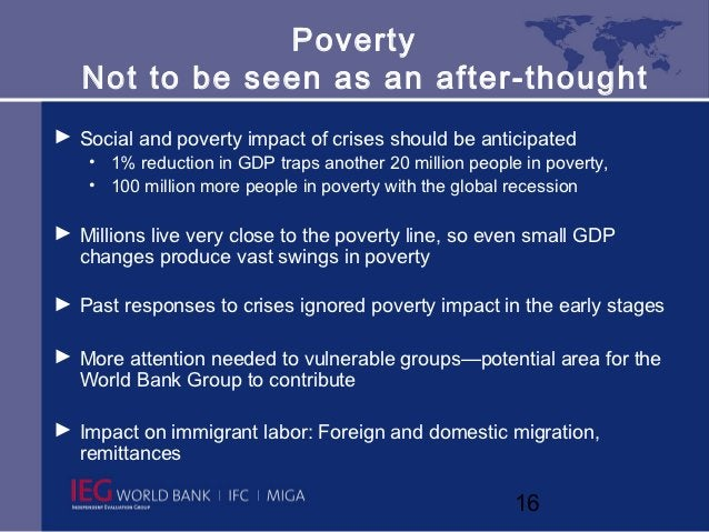 Poverty   Not to be seen as an after-thought► Social and poverty impact of crises should be anticipated    • 1% reduction ...