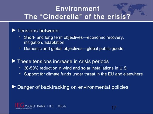 """Environment     The """"Cinderella"""" of the crisis?► Tensions between:   • Short- and long term objectives—economic recovery, ..."""