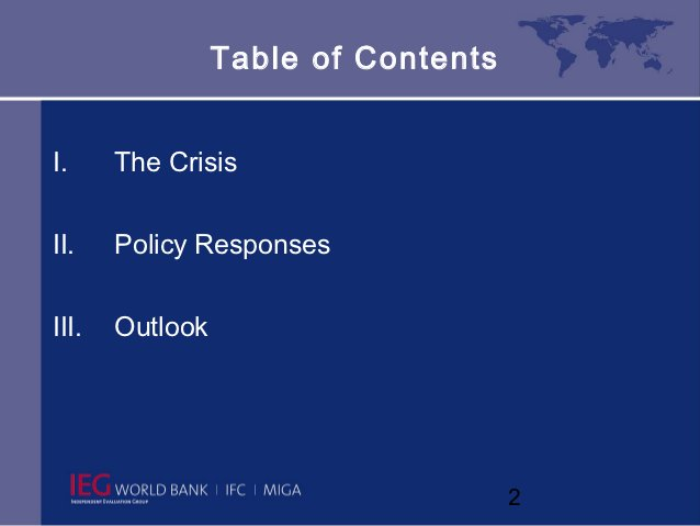 Table of ContentsI.     The CrisisII.    Policy ResponsesIII.   Outlook                                     2