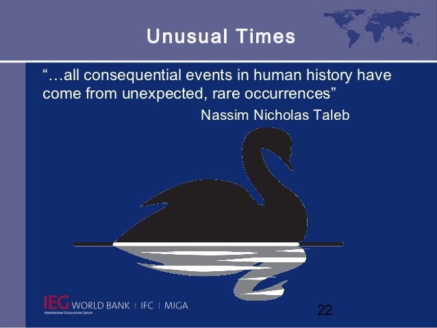 """Unusual Times""""…all consequential events in human history havecome from unexpected, rare occurrences""""                     N..."""