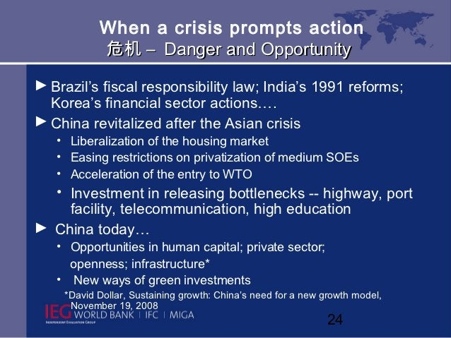 When a crisis prompts action           危机 – Danger and Opportunity► Brazil's fiscal responsibility law; India's 1991 refor...