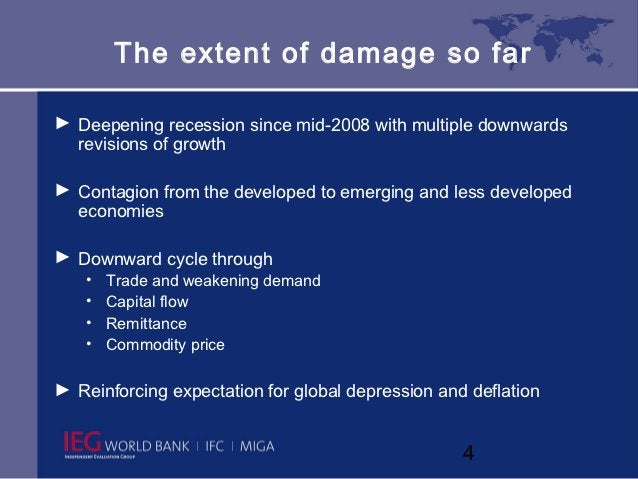 The extent of damage so far► Deepening recession since mid-2008 with multiple downwards  revisions of growth► Contagion fr...
